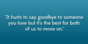 It hurts to say goodbye to someone you love but it's the best for ...