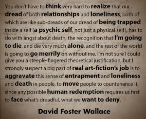 David Foster Wallace Quote.