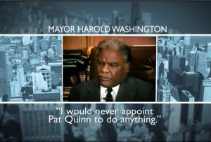 Pat Quinn & Harold Washington: What's the Real Story?