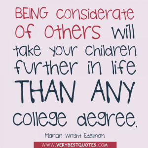 Being considerate of others will take your children further in life ...