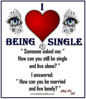 Being single works for me.