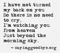 ... Need To Cry I'm Watching You From Heaven Just Beyond The Morning Sky