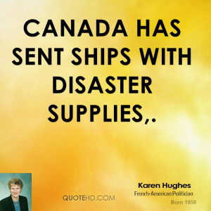 Canada has sent ships with disaster supplies,.