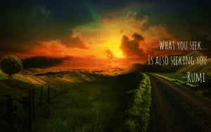 Rumi Quotes : What You Seek