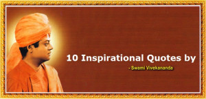 10 Inspirational Quotes by Vivekananda