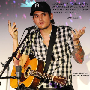 john mayer quotes – not an actual john mayer quote just go with it ...