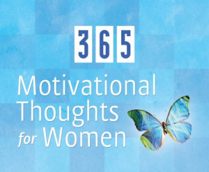 365 Motivational Thoughts For Women (365 Perpetual Calendars)