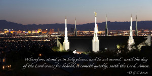 wherefore stand ye in holy places and be not moved until the day of ...