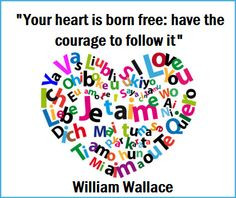 William Wallace Quote [love it!] choose FREEDOM! :) More
