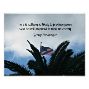Quote by George Washington about preserving peace. Posters