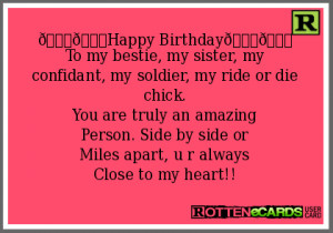 To my bestie, my sister, my confidant, my soldier, my ride or die ...