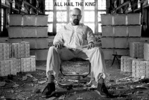 Breaking Bad Poster ~ All Hail The King ~ Walter White in a Room Full ...