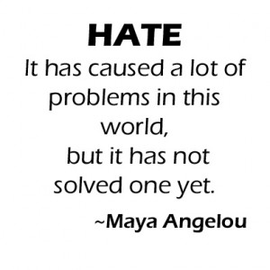 Hate Quote Maya Angelou Vinyl Decal