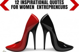 12 Inspirational Quotes For Women Entrepreneurs Infographic