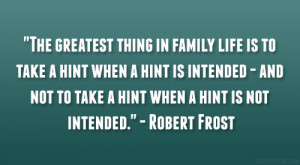 """... not to take a hint when a hint is not intended."""" – Robert Frost"""