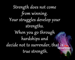When we feel weak- we really are becoming stronger.