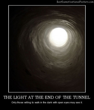 the-light-at-the-end-of-the-tunnel-dark-light-best-demotivational ...