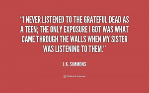 File Name : quote-J.-K.-Simmons-i-never-listened-to-the-grateful-dead ...