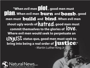 "When evil men plot, good men must plan..."" - Martin Luther King Jr ..."