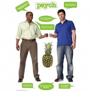 ... Shawn, Gus, a Pineapple, the Psych logo and the following quotes