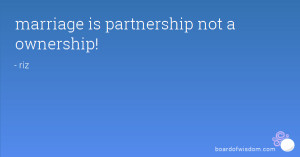 marriage is partnership not a ownership!