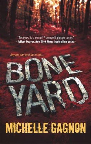 """Start by marking """"Boneyard (Kelly Jones Mysteries, #2)"""" as Want to ..."""