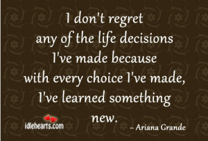 Life Decisions I dont regret any of the life decisions ive made ...