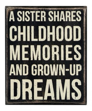 Take a look at this Black 'A Sister Shares' Box Sign by Primitives by ...