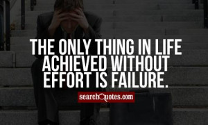 ... effort is failure unknown quotes 73 up 11 down deep life quotes effort