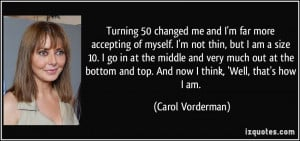 Turning 50 changed me and I'm far more accepting of myself. I'm not ...