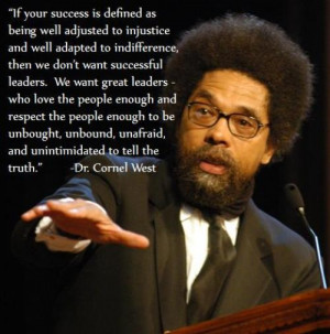 ... see who–if anyone–Cornel West finds to be 'successful' in DC