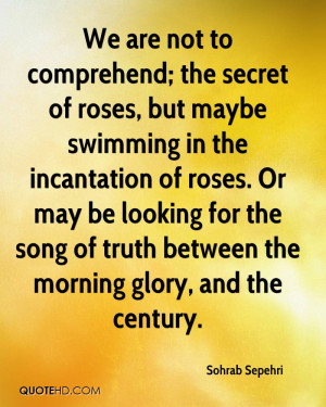 ... for the song of truth between the morning glory, and the century