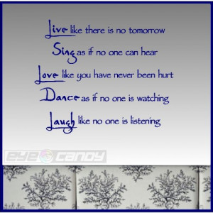 Live like there is no tomorrow...Wall Quotes Sayings Words Decals