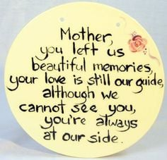 of Mother Quotes | Mothers Memories' Plaque - Round - LOSS OF A MOTHER ...