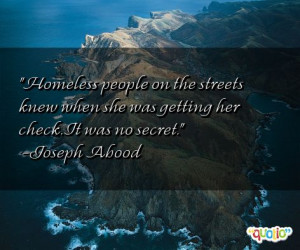 Homeless people on the streets knew when she was getting her check. It ...