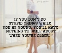 young teen stupid things smile quotes