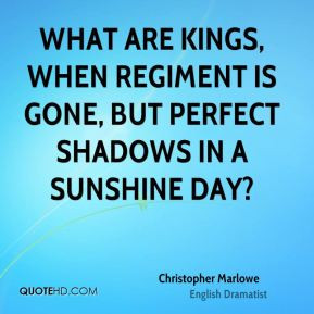 Christopher Marlowe - What are kings, when regiment is gone, but ...