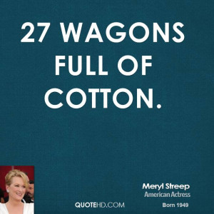 27 Wagons Full of Cotton.