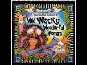 Wild Wacky Wonderful Woman 2012 Wall Calendar