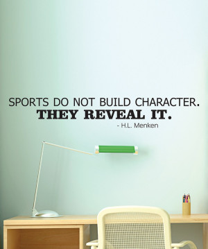 Sports Do Not Build Character they Reveal it, Inspirational Wall Art Quote Mo...