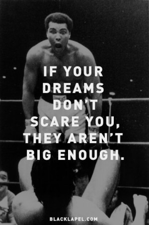 Muhammad Ali Quotes If You Dream