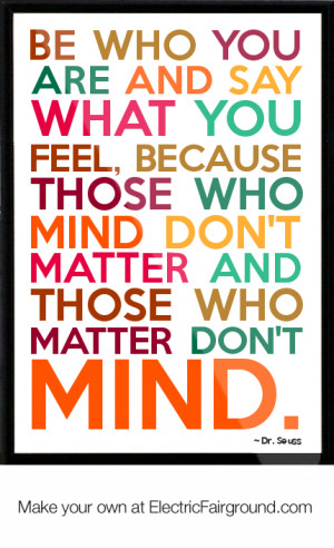 ... don t mind 221 Dr Seuss Quotes Be Who You Are And Say What You Feel