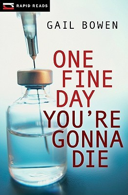 "Start by marking ""One Fine Day You're Gonna Die (Rapid Reads)"" as ..."