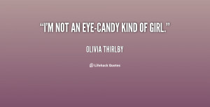 quote-Olivia-Thirlby-im-not-an-eye-candy-kind-of-girl-139812_1.png