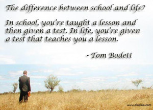 Life Thoughts-Quotes-Tom Bodett-Lesson-School-Great-Nice-Best
