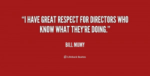 """have great respect for directors who know what they're doing."""""""