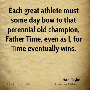 major-taylor-athlete-quote-each-great-athlete-must-some-day-bow-to.jpg