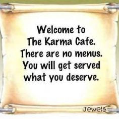 ... Cafes, Karma Quotes, True, Funny Stuff, Humor, Things, Favorite Quotes