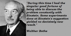 Walther bothe famous quotes 1