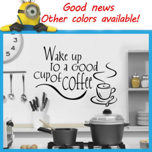 Wake Up To A Good Cup Of Coffee - Wake Up Quote